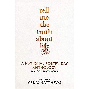 Tell Me the Truth About Life - A National Poetry Day Anthology by Nati
