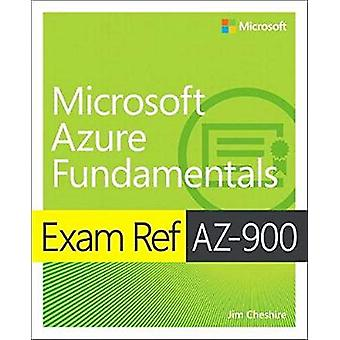 Exam Ref AZ-900 Microsoft Azure Fundamentals by Jim Cheshire - 978013