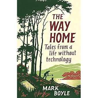 The Way Home - Tales from a life without technology by Mark Boyle - 97