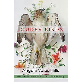 Louder Birds by Other Angela Voras Hills