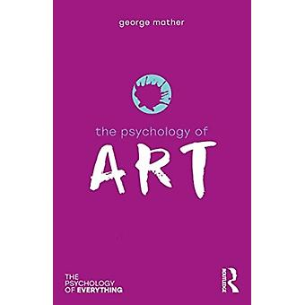 The Psychology of Art by Mather & George University of Lincoln & UK