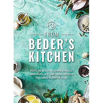 Van Beder's Kitchen: Recepten en reflecties om het bewustzijn rond geestelijke gezondheid en zelfmoordpreventie van fijnproevers over de hele wereld te vergroten