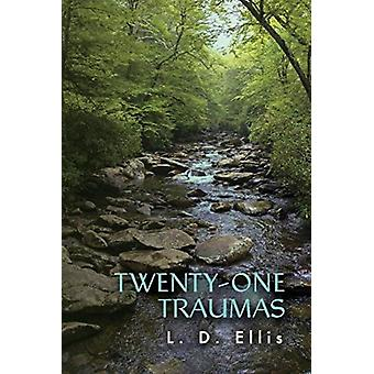 TwentyOne Traumas by D Ellis