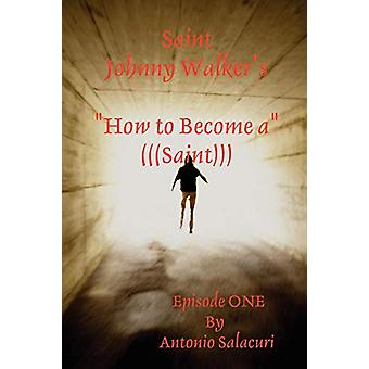 "Saint Johnny Walker's ""How to... Become a Saint"" by Mr Anto"