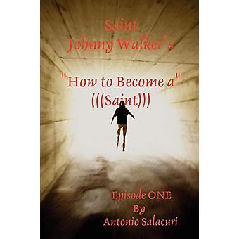 """Saint Johnny Walker &s """" Miten tehdään... &Ryhdy pyhimykseksi; tekijä Anto"""