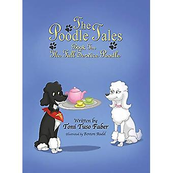The Poodle Tales - Book Ten - The Full Service Poodle by Toni Tuso Fabe