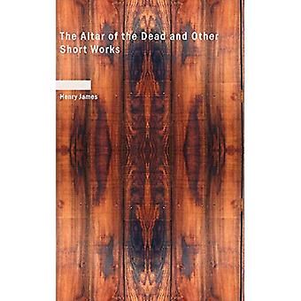 The Altar of the Dead and Other Short Works by Henry James - 97814264