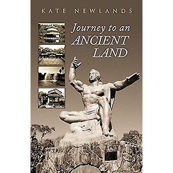 Journey to an Ancient Land by Kate Newlands - 9781452501680 Book