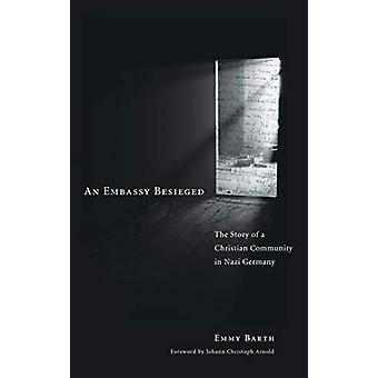 An Embassy Besieged by Emmy Barth - 9781498213158 Book