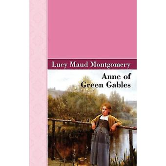 Anne of Green Gables by Lucy Maud Montgomery - 9781605124759 Book