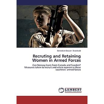 Recruting and Retaining Women in Armed Forces - Can Norway learn from