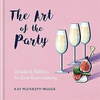 L'Art du parti: boissons & grignote pour se divertir facile