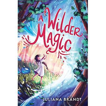 En wilder magi av Juliana Brandt