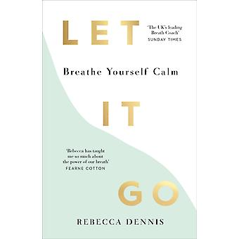 Let It Go by Rebecca Dennis