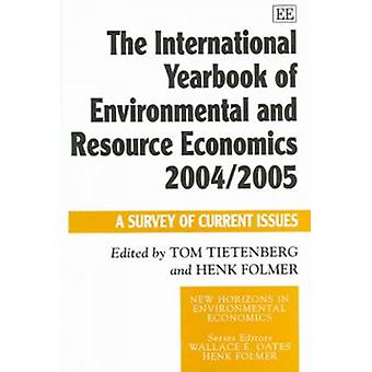 The International Yearbook of Environmental and Resource Economics 20042005 A Survey of Current Issues New Horizons in Environmental Economics series