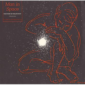Man in Space: The Story of the Journey-a Documenta - Man in Space: The Story of the Journey-a Documenta [CD] USA import