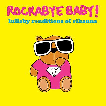 Rockabye Baby - Lullaby Renditions of Rhianna [CD] USA import