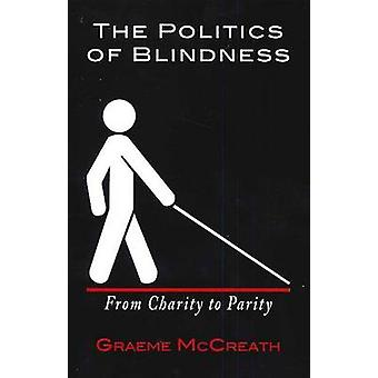 Politics of Blindness Audiobook  From Charity to Parity by Graeme McCreath