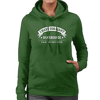 I Have Too Many Skateboards Said No One Ever Women's Hooded Sweatshirt