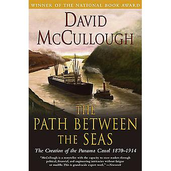 The Path between Seas - The Creation of the Panama Canal - 1870-1914 b