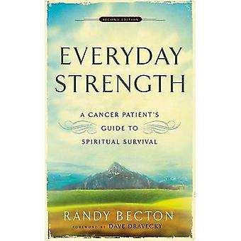 Everyday Strength - A Cancer Patient's Guide to Spiritual Survival (2n