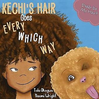 Kechi's Hiukset menee joka suuntaan - Daddy Do My Hair? mennessä Tola Okogwu -