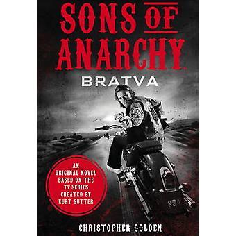 Sons of Anarchy - Bratva av Christopher Golden - Kurt Sutter - 978178