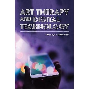 The Handbook of Art Therapy and Digital Technology by The Handbook of