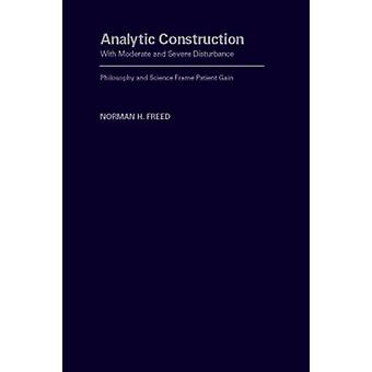 Analytic Construction with Moderate and Severe Disturbance - Philosoph
