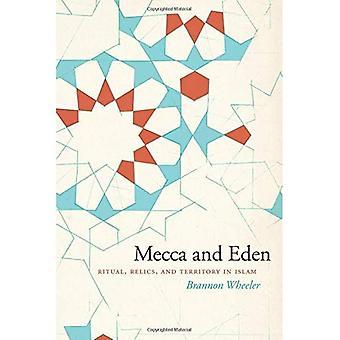 Mekka und Eden: Ritual, Reliquien und Territorium im Islam
