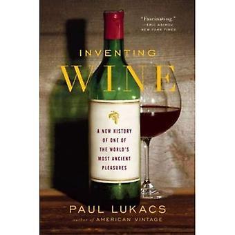 Inventing vin: En ny historie om en av verdens eldste gleder