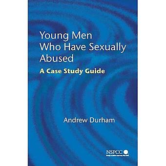 Young Men Who Have Sexually Abused: A Case Study Guide (Wiley Child Protection & Policy Series)
