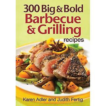 300 Barbecue gros et gras et recettes de grillades