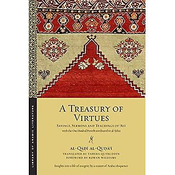 A Treasury of Virtues: Sayings, Sermons, and Teachings of Ali, with the One Hundred Proverbs, attributed to al-Jahiz...