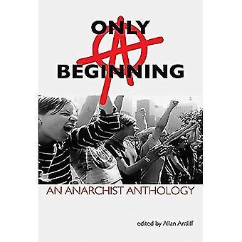 Slechts een begin: een bloemlezing van de Anarchist