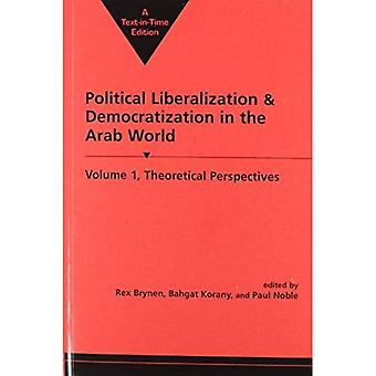 Politieke liberalisering en democratisering in de Arabische wereld v. 1; Theoretische perspectieven: Theoretische perspectieven...