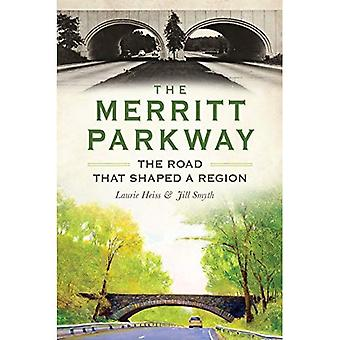 The Merritt Parkway: The Road That Shaped a Region