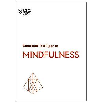 Pleine conscience (série de l'Intelligence émotionnelle de HBR)