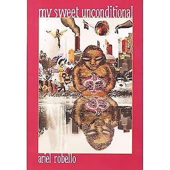 Min söta ovillkorlig: dikter