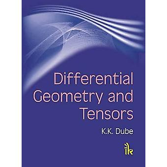 Differential Geometry and Tensors by K.K. Dube - 9789380026589 Book