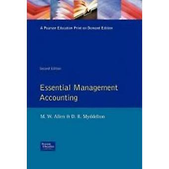 Essential Management Accounting by Allen & M. W.