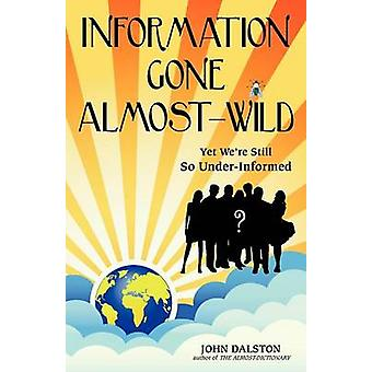 Information Gone AlmostWild by Dalston & John
