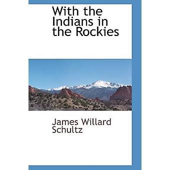 Med indianerne i Rockies av Schultz & James Willard