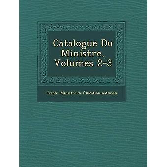 Catalogue Du Minist Re Volumes 23 par France Minist Re De L Ducation Nat