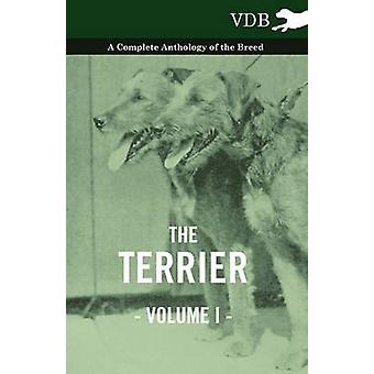 The Terrier Vol. I.  A Complete Anthology of the Breed by Various