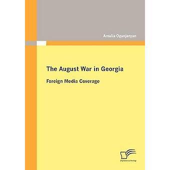 La guerre d'août en Géorgie une couverture médias étrangers par Oganjanyan & Amalia