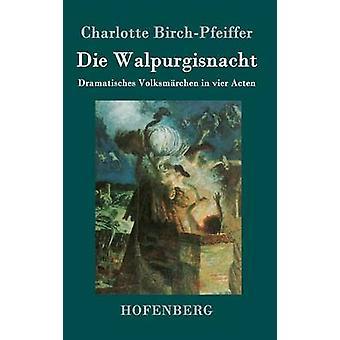 Die Walpurgisnacht par Charlotte BirchPfeiffer