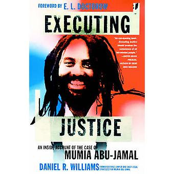 Executing Justice - An Inside Account of the Case of Mumia Abu-Jamal b