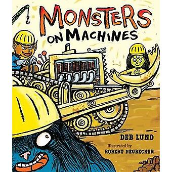 Monsters on Machines by Deb Lund - 9780544927834 Book