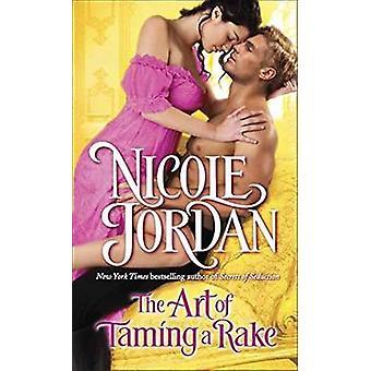 Art of Taming a Rake by Nicole Jordan - 9780553392555 Book